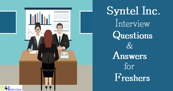 Syntel Interview Questions For Freshers Syntel Interview