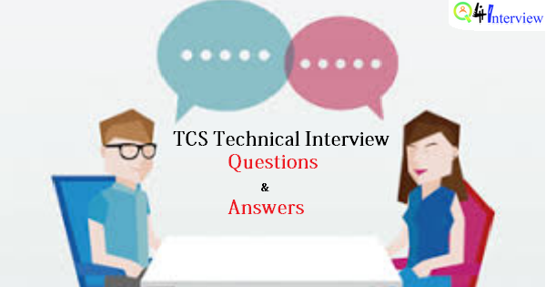 Technical round interview questions and answers for freshers in tcs